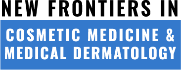 Home - New Frontiers in Cosmetic Medicine & Medical Dermatology